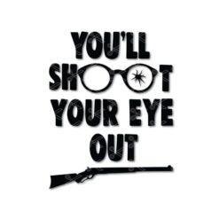 You'll Shoot Your Eye Out Svg