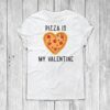 Pizza Is My Valentine svg file