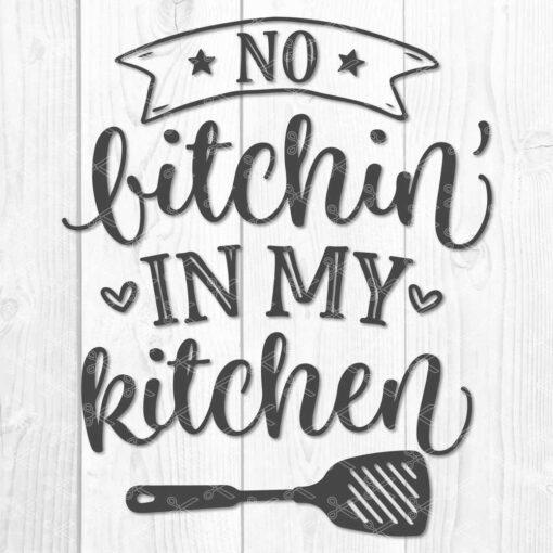 No Bitchin' In My Kitchen Svg