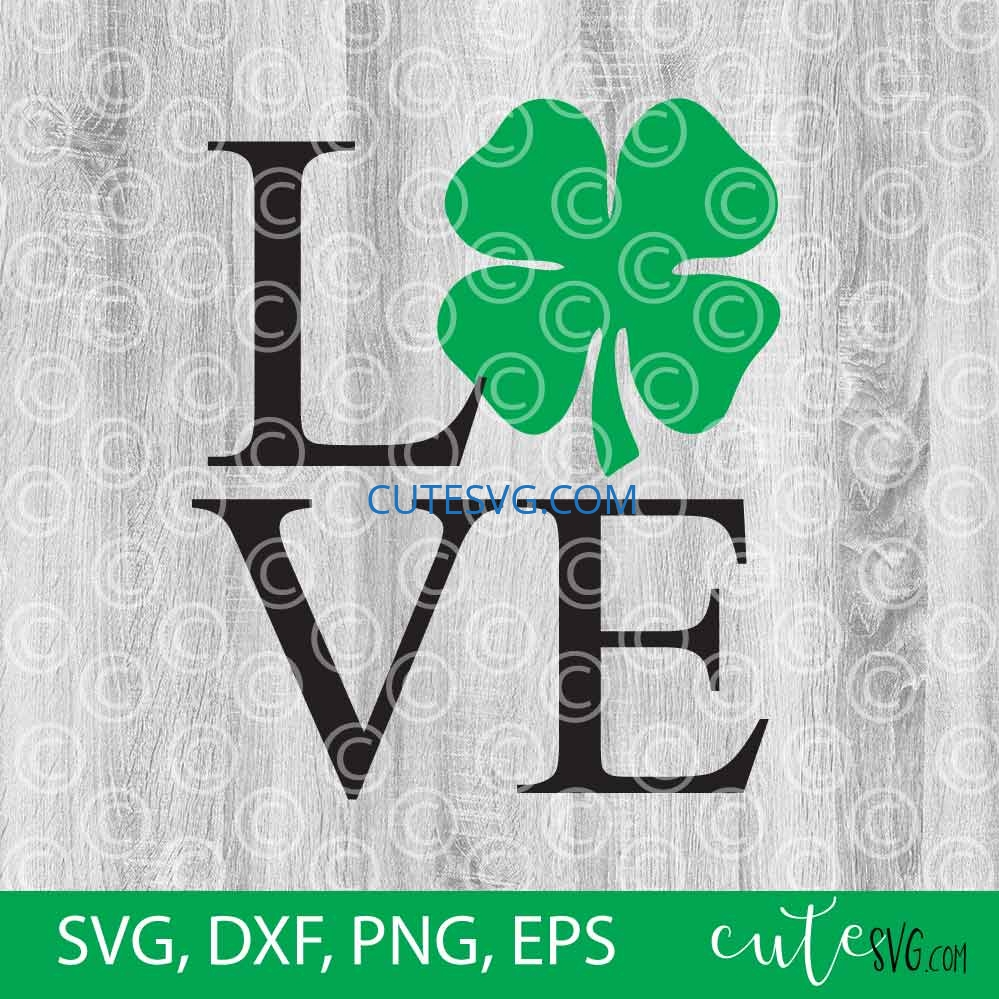Love Shamrock St Patrick S Day Svg Dxf Png Cut Files Cute Svg Files