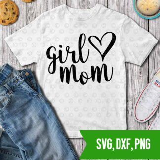 Girl mom heart SVG DXF PNG Cut files