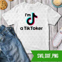 I am tiktoker SVG DXF PNG Cut files