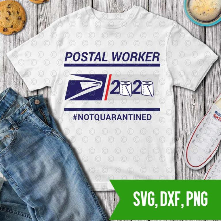 Postal worker not quarantined 2020 SVG DXF PNG Cut files