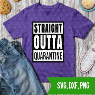 Straight outta quarantine Fortnite SVG DXF PNG Cut files