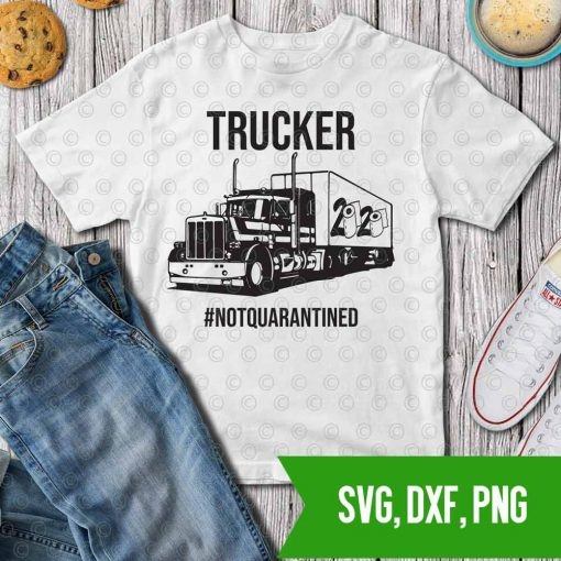 Trucker 2020 not quarantined SVG DXF PNG Cut files