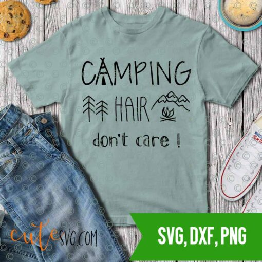 Campng hair don'w care- summer SVG DXF PNG Cut files