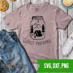 Camping time - Collect memories SVG DXF PNG Cut files