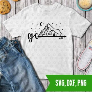 Go Wild, go nature, mountains SVG DXF PNG Cut files