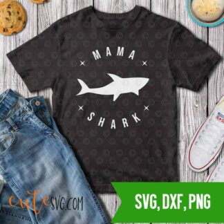 Mama shark SVG DXF PNG Cut files Cricut, silhouette ready