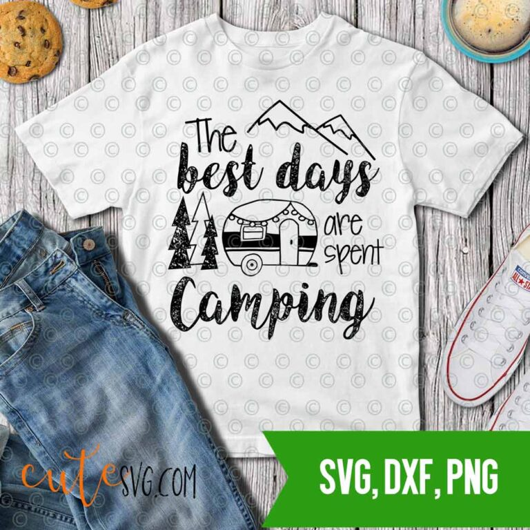 Best days are spent Camping distressed SVG DXF PNG Cut files