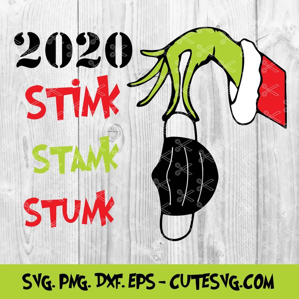 Christmas 2020 Svg 2020 Stink Stank Stunk Svg Grinch Svg Cut File