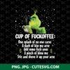 Cup of Fuckoffee Nice Hot Cup Of Coffee Grinch Mug