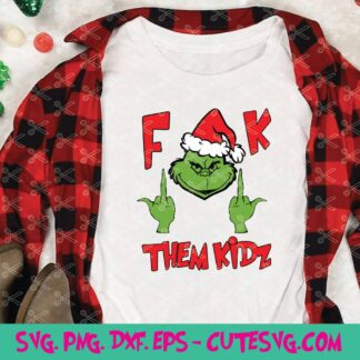 Grinch fuck them kidz svg