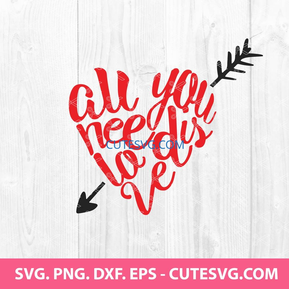 Download All You Need is Love SVG, Valentine s Day SVG, Valentines SVG