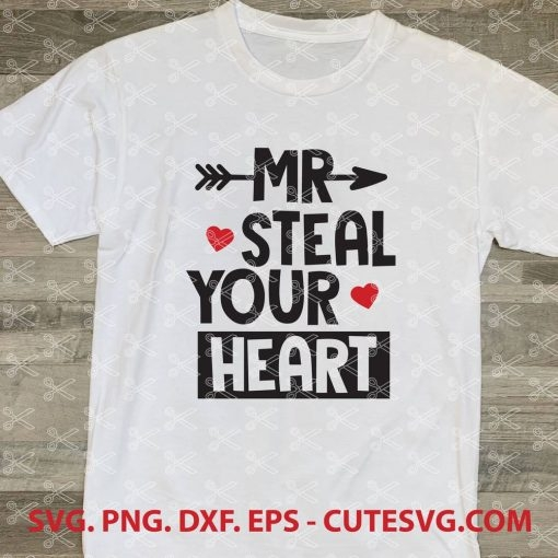 Mr Steal Your Heart Valentines Day SVG Cut File