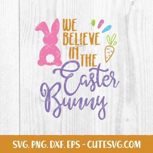 We believe in the Easter bunny SVG