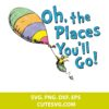 Oh The Places Youll Go SVG Cut File