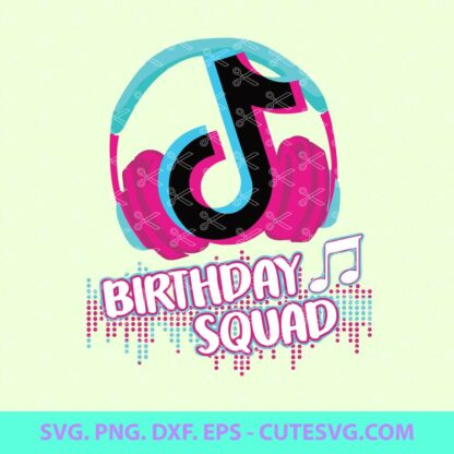 TikTok Birthday Squad SVG