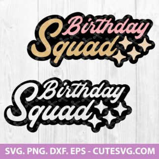Birthday Squad SVG File