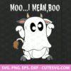Moo I Mean Boo SVG